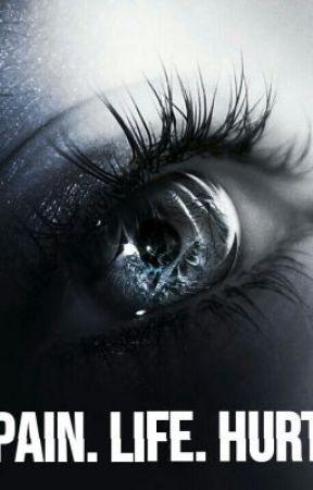 Pain. Life. Hurt. by ctpnguyen12