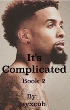 It's Complicated (Book 2) by jayxcuh