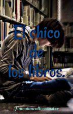 El chico de los libros. by WhiteLB