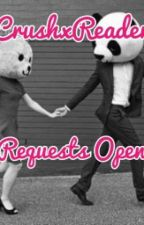 CrushxReader One Shots Requests Open by fricklemyackle