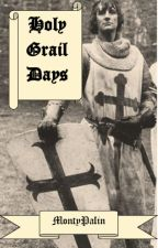 Holy Grail Days by MontyPalin