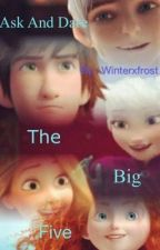 Ask And Dare The Big Five {On Hold} by Winter_X_Frost