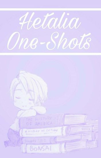 Hetalia One-Shots