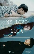 My Love 200% by Hyeonly