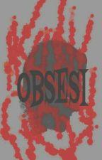 OBSESI by SabilaZulfa123