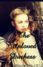 THE UNLOVED DUCHESS #watty2015 by TheBookGirl1512