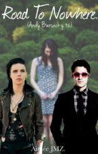 Road To Nowhere (Andy Biersack y tú) by AimeeJMZ