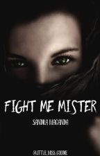 Fight Me Mister by Little_Miss_Goodie