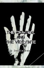 The Criminal and The Vigilante (boyxboy) Bk 3 by DoUbLeZone