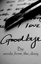 Goodbye... ( a suicidal's story) by words_from_the_diary