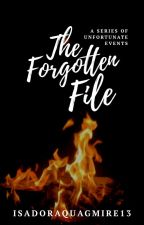 A Series of Unfortunate Events: The Forgotten File [Book the Fifteenth] by IsadoraQuagmire13