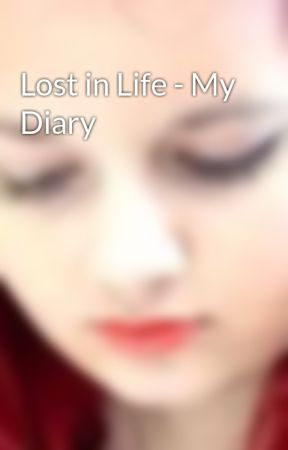 Lost in Life - My Diary by BrazilianEyes