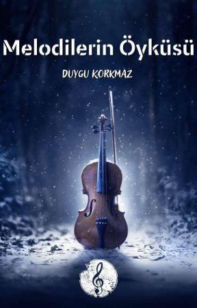 Melodilerin Öyküsü #Wattys2017 by Firtina_kiz30