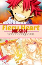 Fiery Heart[Fairy Tail]•[One-Shot] by starofthedragon101