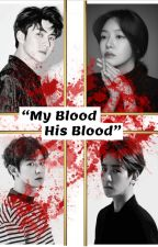 My blood His blood(EXO vampire Fanfic) by jessie_park