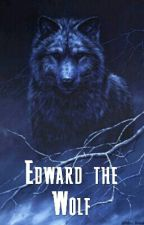Edward the Wolf (twilight fanfiction) by gumibot
