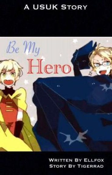 Be My Hero (UsUk)