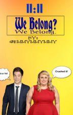 11:11 We Belong?  by Emmymmymmy