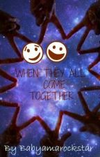 When They All Come Together.. by SmiLeAndRoCKTheWrld