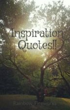 Inspiration Quotes!! by Rainbow_Fireworks