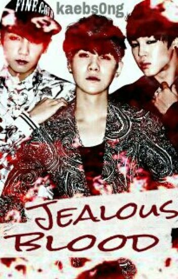 Jealous blood.