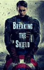 Breaking the Shield {Captain America / Steve Rogers Fanfic} by Humble_beginnings