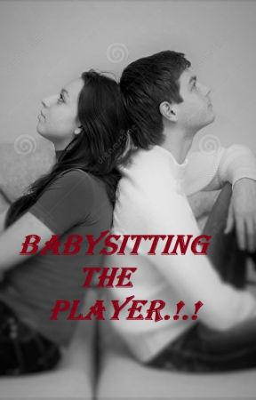 Babysitting the Player.!.! by solatia