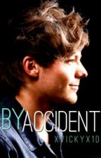 By Accident (Louis Tomlinson FF) by blazedash
