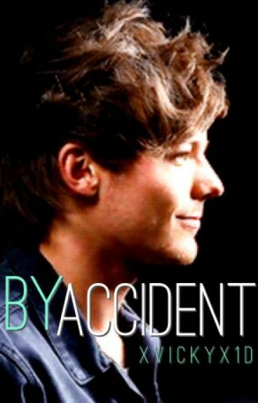 By Accident (Louis Tomlinson FF)