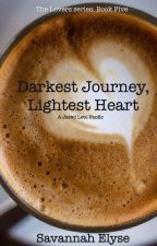 Darkest Journey, Lightest Heart (A Jared Leto Fanfic) BOOK FIVE by SavannahElyse