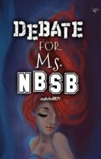 DEBATE FOR MS. NBSB (Short Story) by ayehchu0024