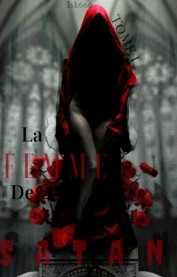 La Femme de Satan. [Tome 1]