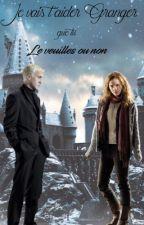 """Je vais t'aider Granger, que tu le veuilles ou non"" Dramione by SilverEyes288"