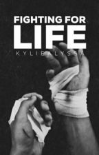 Fighting For Life by KylieAlyssa