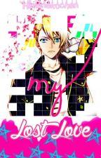 My Lost Love (Syo X Reader) by Himenekochan
