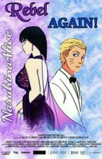 Rebel AGAIN! (Naruhina) {RH2} by Naruhina4live