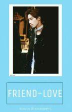 FRIEND - LOVE ✅ by xoloveswmt_