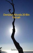 Denizler Altında 20 Bin Fersah by SelinGnen
