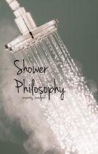 Shower Philosophy by insanity_bandgirl