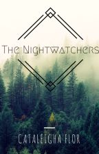 The Nightwatchers by Cataleigha