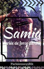 Samia:Marier De Force Au Chef [EN PAUSE] by Parisienne93blk