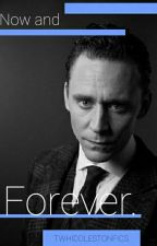 Now and forever (sequel to From this day forward) by TWHiddlestonFics