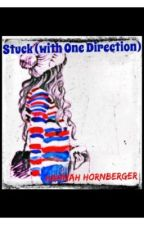 Stuck (with One Direction) by IDunnoHannah