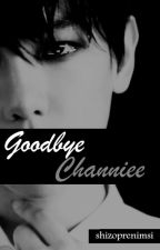 Goodbye Channiee by shizoprenimshi