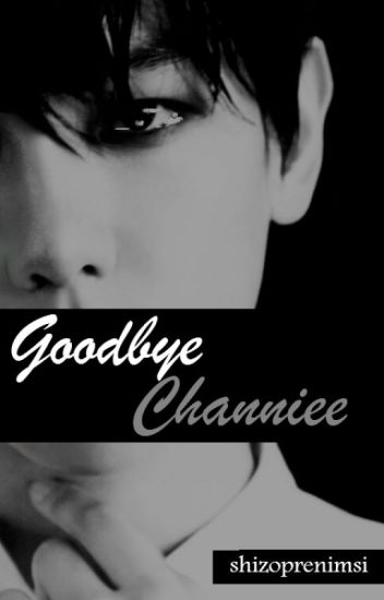 Goodbye Channiee