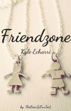 Friendzone (Kyle Echarri Fanfic) by zachherron_27