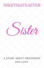 SISTER by nikkymateaever