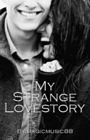 My Strange Lovestory ✔