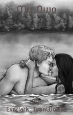My Own  {COMPLETED} by Everlark_TeenWolf18