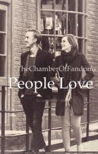 People Love (A Dramione Story Part 2) [VORZEITIG BEENDET] by TheChamberOfFandoms